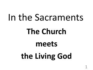 In the Sacraments