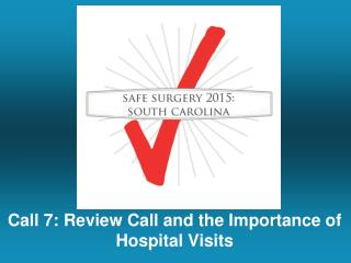 Call 7: Review Call and the Importance of Hospital Visits