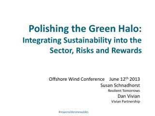 Polishing the Green Halo:  Integrating Sustainability into the Sector, Risks and Rewards