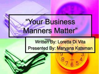 """Your Business Manners Matter"""