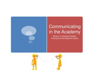 Communicating in the Academy