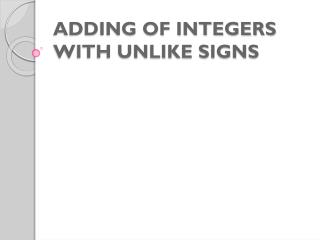 ADDING OF INTEGERS WITH UNLIKE SIGNS