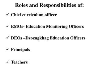 Roles  and  Responsibilities  of: