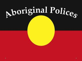 Aboriginal Polices