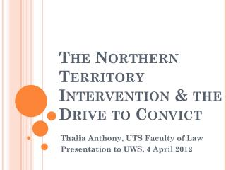 The Northern Territory Intervention & the Drive to Convict
