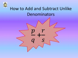 How to Add and Subtract Unlike Denominators
