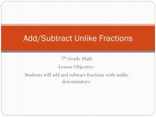 Add/Subtract Unlike Fractions