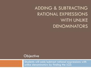 Adding & Subtracting Rational Expressions with unlike denominators
