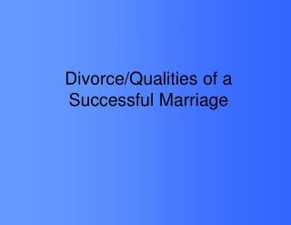 Divorce/Qualities of a Successful Marriage