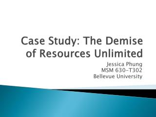 Case Study: The Demise of Resources Unlimited