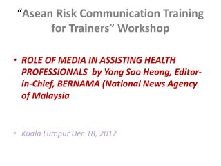 """ Asean  Risk Communication Training  for Trainers "" Workshop"