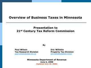 Overview of Business Taxes in Minnesota Presentation to 21 st  Century Tax Reform Commission
