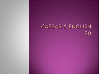 Caesar's  english  20