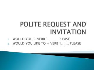 POLITE REQUEST AND INVITATION