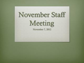 November Staff Meeting