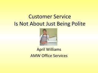 Customer Service Is Not About Just Being Polite