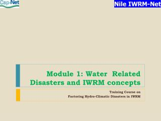 Module 1: Water  Related Disasters and IWRM concepts