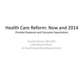 Health Care Reform: Now and 2014 Provider Response and Consumer Expectations