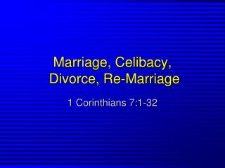 Marriage, Celibacy,   Divorce, Re-Marriage