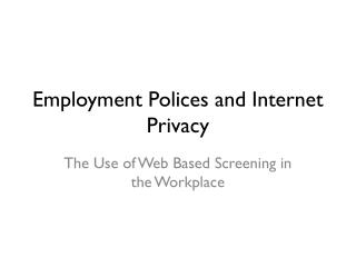 Employment Polices and Internet Privacy