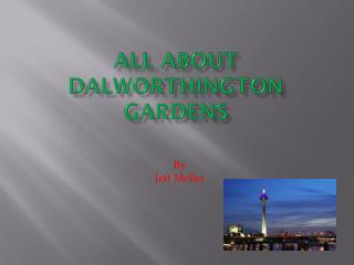 All About  Dalworthington  Gardens