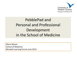 PebblePad and  Personal and Professional Development  in the School of Medicine