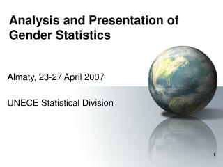 Analysis and Presentation of Gender Statistics