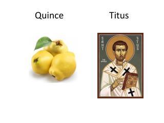 Quince Titus