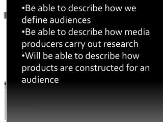 Be able to describe how we define audiences