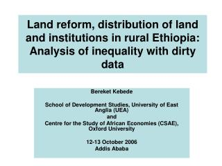 Land reform, distribution of land and institutions in rural Ethiopia: Analysis of inequality with dirty data