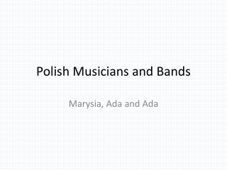 Polish Musicians  and  Bands