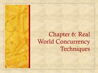 Chapter 6: Real World Concurrency Techniques