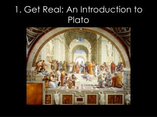 1. Get Real: An Introduction to Plato