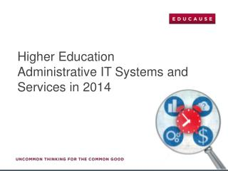 Higher Education  Administrative IT Systems and Services in 2014