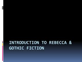 Introduction to Rebecca & gothic fiction