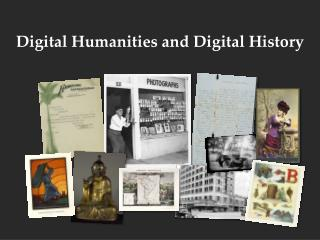 Digital Humanities and Digital History