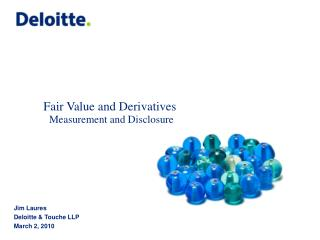 Fair Value and Derivatives  Measurement and Disclosure