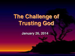 The Challenge of Trusting God