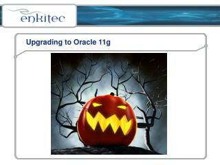 Upgrading to Oracle 11g