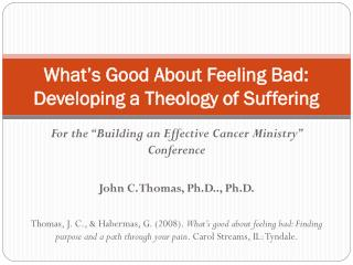 What's Good About Feeling Bad: Developing a Theology of Suffering