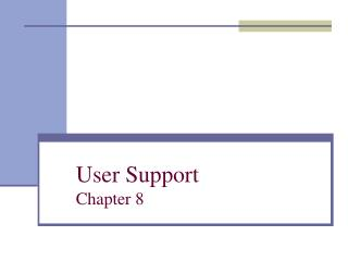 User Support Chapter 8