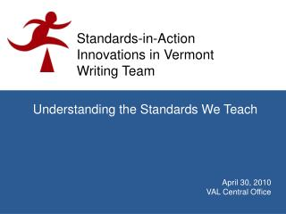 Standards-in-Action Innovations in Vermont Writing Team