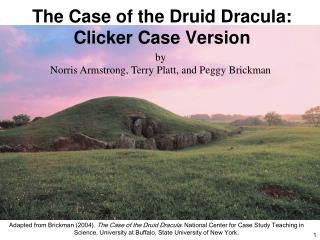 The Case of the Druid Dracula:  Clicker Case Version
