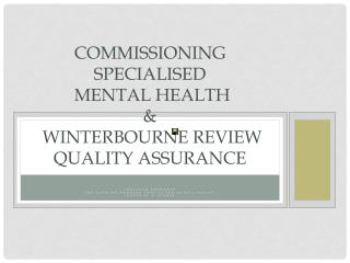 Commissioning Specialised  Mental Health &  Winterbourne Review  Quality Assurance