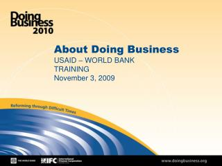 About Doing Business USAID – WORLD BANK TRAINING November 3, 2009