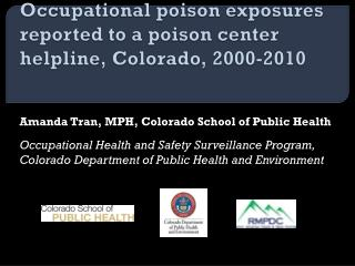 Occupational poison exposures reported to a poison center helpline, Colorado, 2000-2010