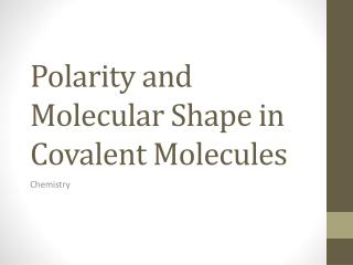Polarity and Molecular Shape in Covalent Molecules