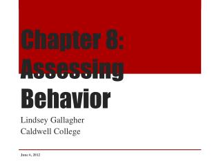 Chapter 8: Assessing Behavior