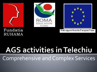 AGS activities in Telechiu Comprehensive and  C omplex  S ervices