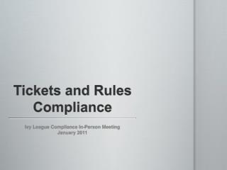Tickets and Rules Compliance